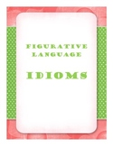 Idioms: Literal and Figurative