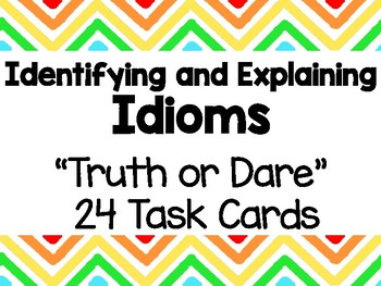 Idioms (Literal & Non-literal Language)Truth or Dare Task Cards