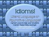 Idioms!  Literal or Figurative Language?  Common Core Resource