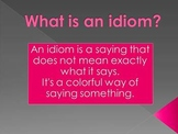 Idioms - PowerPoint and Activity
