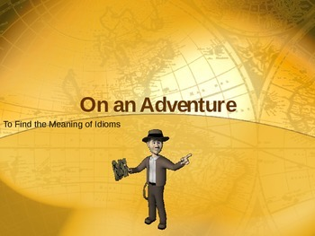 Idioms Powerpoint : On an Adventure