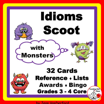 IDIOMS | Scoot GAME | Monsters | Task Cards |+ BINGO | Idioms List | Gr 3-4-5