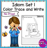 Idioms Set 1  Coloring Trace and Write a Sentence