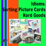 Idioms Sorting Picture Cards - Hard Goods