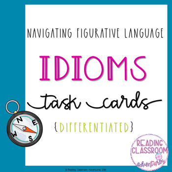 Idioms Task Cards {Differentiated}