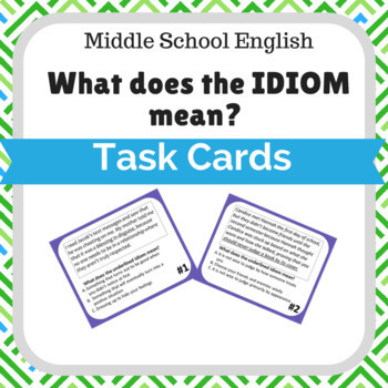 Idioms Task Cards Middle School English and Reading