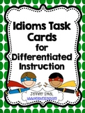 Idioms Task Cards, Scoot, Assessment for differentiated instruction