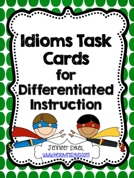 Idioms Task Cards, Scoot, Assessment for differentiated in