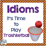 Idioms Trashketball Review Game (Advanced)