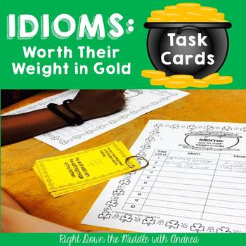 Idioms: Worth Their Weight in Gold Task Cards