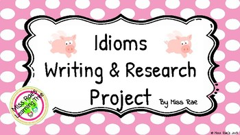 Idioms Writing and Research Project