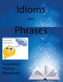 Idioms and Phrases: Vocabulary Practice Worksheets