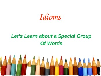 Idioms are a Special Group of Words