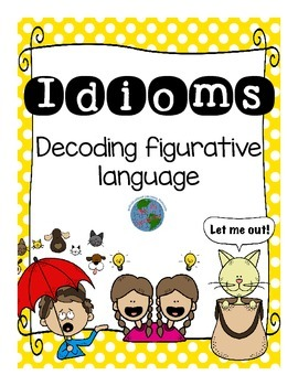 Idioms: decoding figurative language