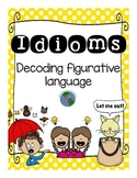 Idioms: decoding figurative language (Special Ed & Speech Therapy resource)