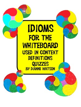 Idioms for the Whiteboard by Dianne Watson