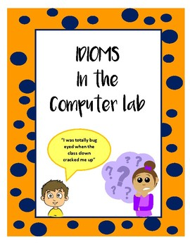 Idioms in Computer lab