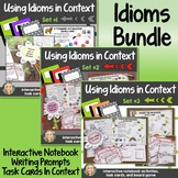 Idioms in Context, 3 Pack Bundle, Interactive Notebook and Creative Writing