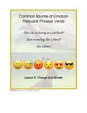 Idioms of Emotion - Lesson 5: Change and Growth