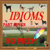 Idioms part seven - ESL, ELL, EFL adult & kid conversation PPT lessons