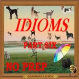 Idioms part six -ESL, ELL, EFL adult & kid conversation PPT lessons