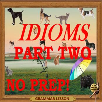 Idioms part two ESL, EFL, ELL adult conversation lessons