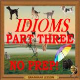 Idioms part three ESL, EFL, ELL adult and kids conversation lessons
