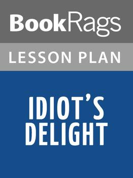 Idiot's Delight Lesson Plans