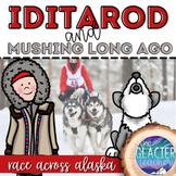 Iditarod and Dog Mushing Long Ago: a race across alaska