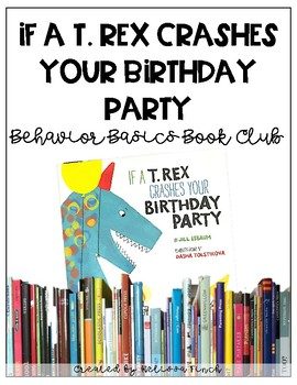 If A T Rex Crashes Your Birthday Party Behavior Basics Book Club