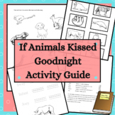 If Animals Kissed Goodnight Activity Guide