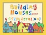 If I Built a House:  A STEM/STEAM Creation!