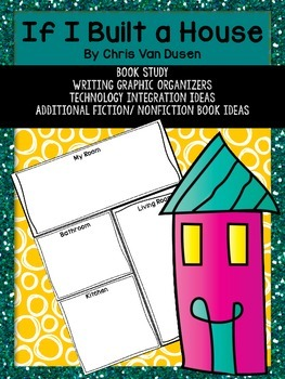 If I Built a House Book Study Graphic Organizers