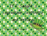 If I Caught A Leprechaun Craftivity and Writing Activity
