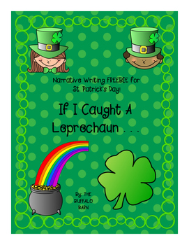 If I Caught A Leprechaun- Narrative Writing