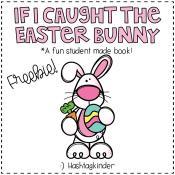 If I Caught The Easter Bunny Book - Kid Made!
