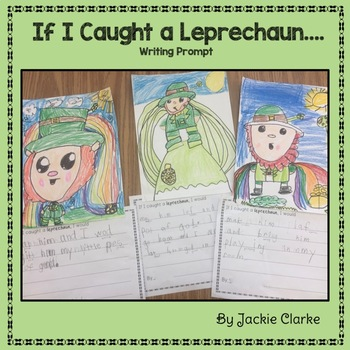 If I Caught a Leprechaun Writing Prompt