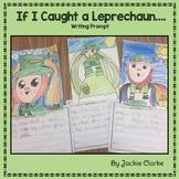 If I Caught a Leprechaun Writing Prompt