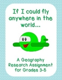 If I Could Fly Anywhere in the World Geography Research Assignment