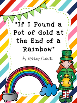 If I Found a Pot of Gold at the End of a Rainbow Writing Activity