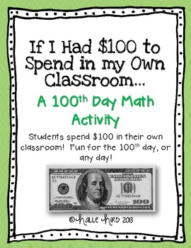 If I Had $100 to Spend in my Classroom {A 100th Day Activity}
