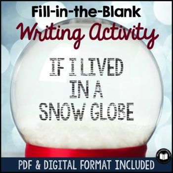 """If I Lived in a Snow Globe"" Fill-in-the-Blank Writing Activity"