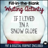 """If I Lived in a Snow Globe"" Writing Activity 