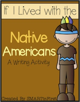 If I Lived with the Native Americans: Writing Activity