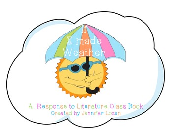 If I Made Weather: A Response to Literature Class Book