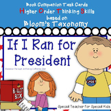 If I Ran for President-- Higher Order Thinking Skills