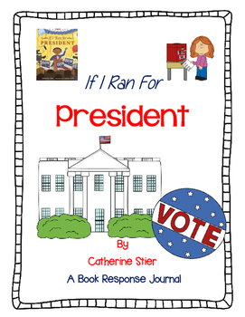 If I Ran for President by Catherine Stier-A Complete Response Journal