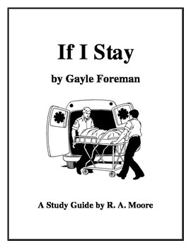 """If I Stay"" by Gayle Foreman: A Study Guide"