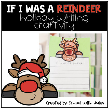 If I Was A Reindeer Holiday Writing Craftivity