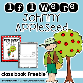 If I Were Johnny Appleseed Class Book By A Sunny Day In First Grade